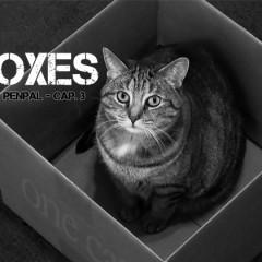 Penpal: Capítulo 03 – Boxes