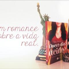 Doces Dias Ácidos: Um Romance Sobre A Vida Real