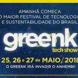 2ª edição do GREENK TECH SHOW COMEÇA hoje