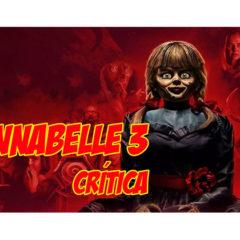ANNABELLE 3 é o melhor filme da trilogia – Crítica COM SPOILERS