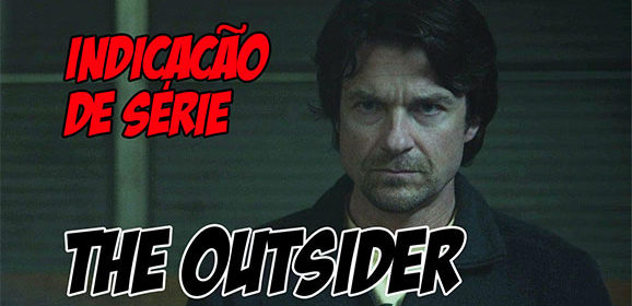 Indicação e Crítica de série – The Outsider (HBO)