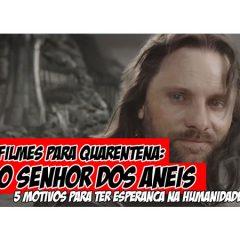Filmes para Quarentena – O Senhor Dos Anéis